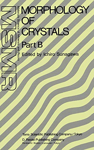 9789027725080: Morphology of Crystals: Part A: Fundamentals Part B: Fine Particles, Minerals and Snow Part C: The Geometry of Crystal Growth by Jaap van Suchtelen (Materials Science of Minerals and Rocks)