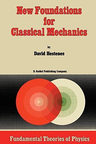 9789027725264: New Foundations for Classical Mechanics (Fundamental Theories of Physics)