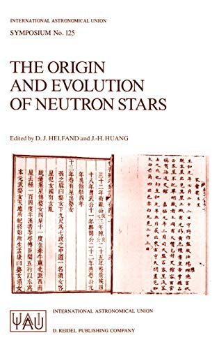 9789027725370: The Origin and Evolution of Neutron Stars: Proceedings of the 125th Symposium of the International Astronomical Union Held in Nanjing, China, May ... (International Astronomical Union Symposia)
