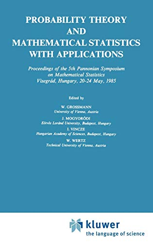 Probability Theory and Mathematical Statistics with Applications: Grossman, W., J.