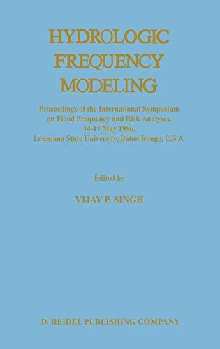 Hydrologic Frequency Modeling: Vijay Singh