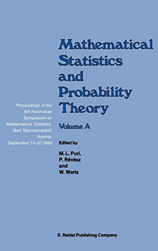 9789027725806: Mathematical Statistics and Probability Theory: Volume A Theoretical Aspects Proceedings of the 6th Pannonian Symposium on Mathematical Statistics, Bad Tatzmannsdorf, Austria, September 14–20, 1986