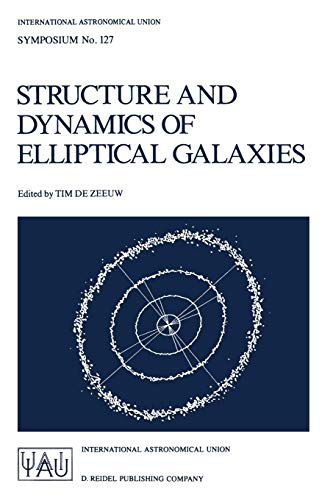 9789027725868: Structure and Dynamics of Elliptical Galaxies: Proceedings of the 127th Symposium of the International Astronomical Union Held in Princeton, U.S.A., ... Astronomical Union Symposia (127))
