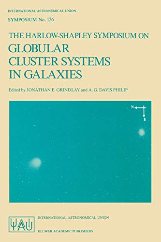 9789027726650: The Harlow-Shapley Symposium on Globular Cluster Systems in Galaxies: Proceedings of the 126th Symposium of the International Astronomical Union, Held ... (International Astronomical Union Symposia)