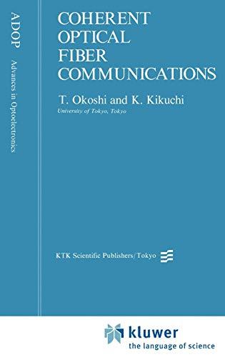 Coherent Optical Fiber Communications (Advances in Opto-Electronics): Takanori Okoshi, K.