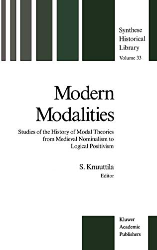 Modern Modalities Studies of the History of Modal Theories from Medieval Nominalism to Logical ...