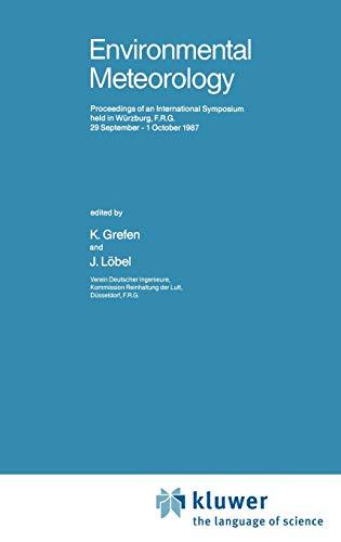 9789027726971: Environmental Meteorology: Proceedings of an International Symposium held in Würzburg, F.R.G., 29 September – 1 October 1987