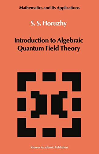 9789027727220: Introduction to Algebraic Quantum Field Theory (Mathematics and its Applications)
