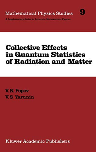 Collective Effects in Quantum Statistics of Radiation and Matter Mathematical Physics Studies: V. S...