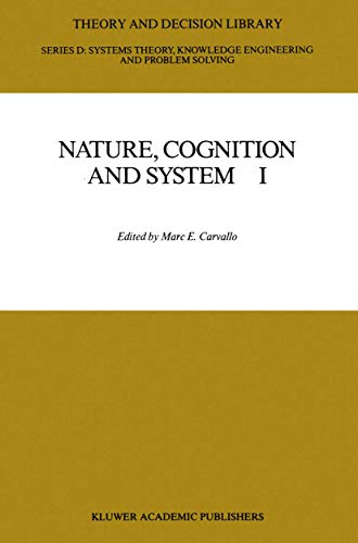 9789027727404: 001: Nature, Cognition and System I: Current Systems-Scientific Research on Natural and Cognitive Systems (Theory and Decision Library D:)