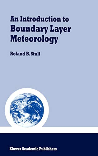 9789027727688: An Introduction to Boundary Layer Meteorology (Atmospheric and Oceanographic Sciences Library)