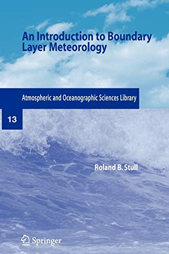 An Introduction to Boundary Layer Meteorology (Paperback): Roland B. Stull