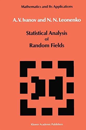 Statistical Analysis of Random Fields: Alexander V. Ivanov;