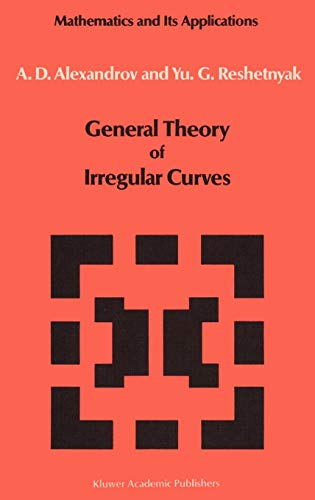 9789027728111: General Theory of Irregular Curves (Mathematics and its Applications)