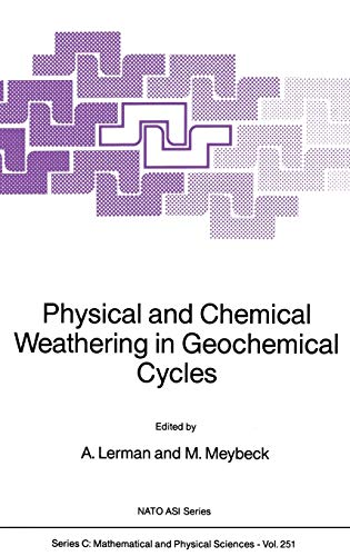 Physical and Chemical Weathering in Geochemical Cycles (Nato ASI Series C)