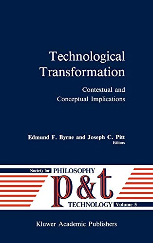 Technological Transformation: Contextual and Conceptual Implications (Philosophy: Springer,