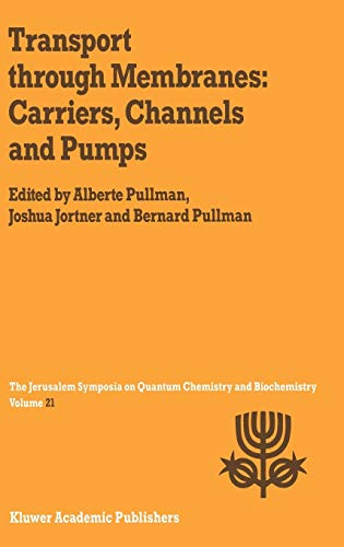Transport Through Membranes: Carriers, Channels and Pumps: Proceedings of the Twenty-First ...
