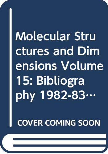 9789027791450: Molecular Structures and Dimensions Volume 15: Bibliography 1982-83: Organic and Organometallic Crystal Structures (Molecular Structure and Dimensions)
