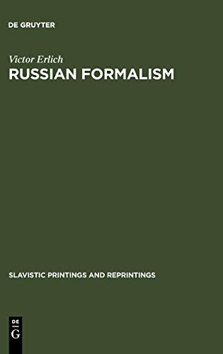 Russian Formalism: History, Doctrine (Slavistic Printings and: Erlich, Victor
