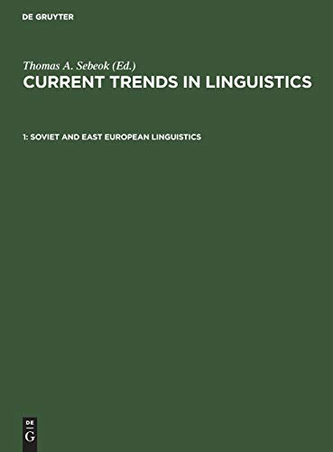 Current Trends in Linguistics: Volume 1: Soviet and East European Linguistics: Thomas A. Sebeok (ed...
