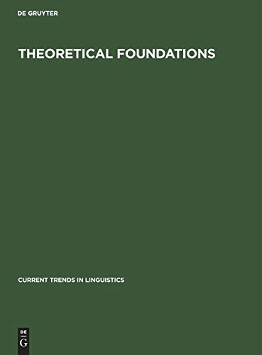 Theoretical Foundations (Current Trends in Linguistics, Vol 3)