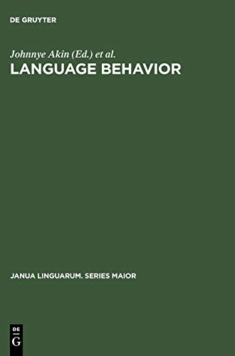 Language Behavior: A Book of Readings in Communication. For Elwood Murray on the Occasion of His ...