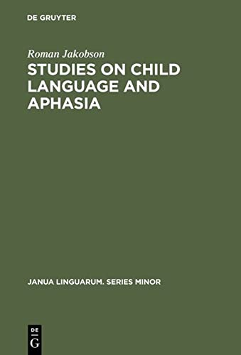 Studies on child language and aphasia: Jakobson, Roman