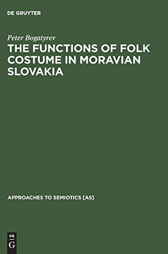 9789027917560: Functions of Folk Costume in Moravian Slovakia (Approaches to Semiotics [AS])