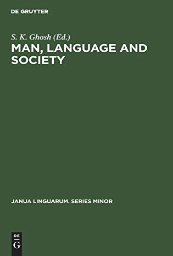 Man, Language and Society: Contributions to the Sociology of Language (Janua Linguarum. Series Minor)
