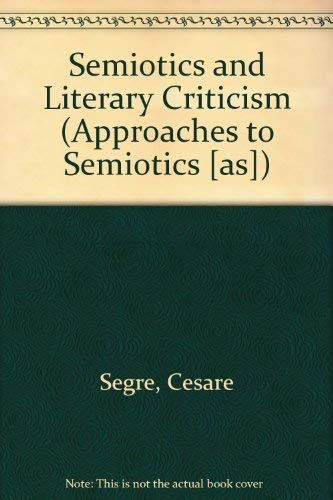 9789027926203: Semiotics and Literary Criticism (Approaches to Semiotics [as])