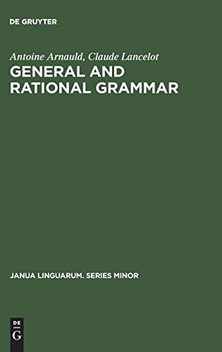 9789027930040: General and Rational Grammar: The Port-Royal Grammar (Janua Linguarum, Series Minor, No. 208)