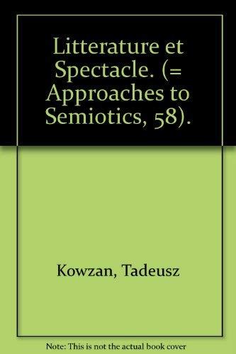Litterature et spectacle (Approaches to semiotics) (French: Kowzan, Tadeusz