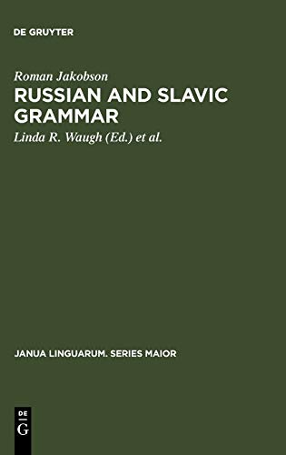 Russian and Slavic Grammar: Studies 1931-1981 (Janua: Jakobson, Roman