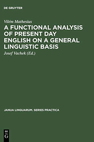 9789027930774: A Functional Analysis of Present Day English on a General Linguistic Basis (Janua Linguarum. Series Practica)