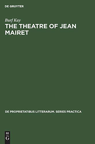 The Theatre of Jean Mairet: The Metamorphoses of Sensuality: Burf Kay