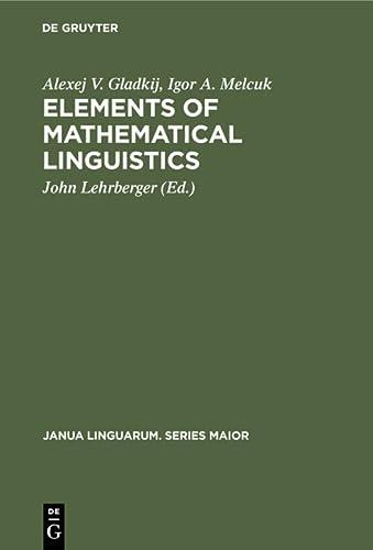 9789027931184: Elements of Mathematical Linguistics (Janua linguarum)