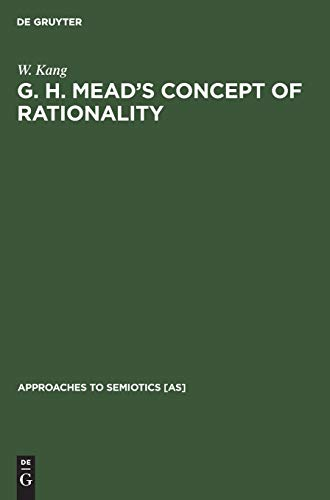 G. H. Mead's Concept of Rationality: A: Kang, Wei