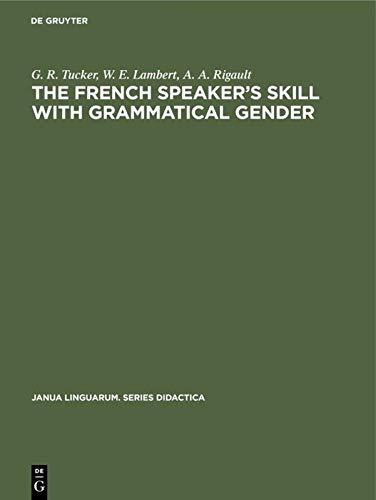 French Speaker's Skill with Grammatical Gender: Tucker, G. R.