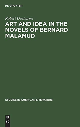 9789027932129: Art and Idea in the Novels of Bernard Malamud: Toward the Fixer