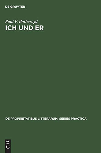 Ich Und Er: First and Third Person Self-Reference and Problems of Identity in Three Contemporary ...