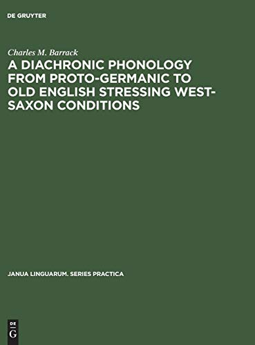 9789027932167: A Diachronic Phonology from Proto-germanic to Old English Stressing West-saxon Conditions (Janua Linguarum Series Practica)