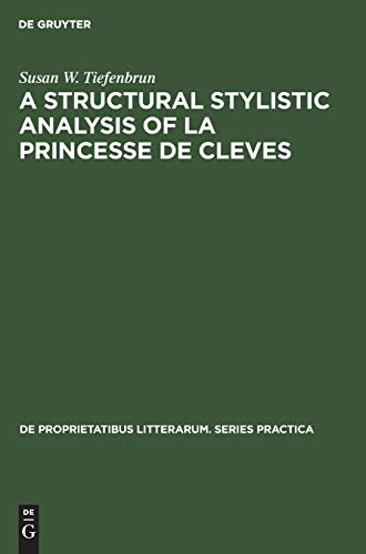 A Structural Stylistic Analysis of La Princesse De Cleves: Susan W. Tiefenbrun