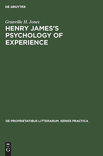 9789027932921: Henry James's Psychology of Experience: Innocence, Responsibility, and Renunciation in the Fiction of Henry James (de Proprietatibus Litterarum. Series Practica)