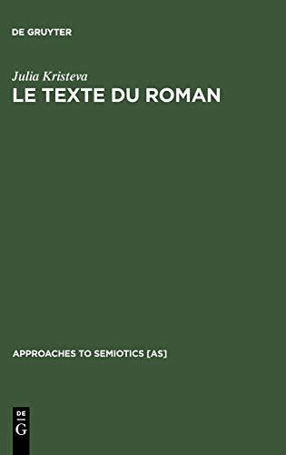 9789027933041: Le Texte Du Roman: Approche Semiologique D'Une Structure Discursive Transformationnelle (Approaches to Semiotics) (French Edition)