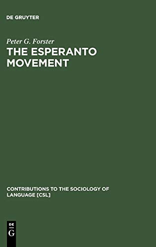 The Esperanto Movement (Contributions to the Sociology: Forster, Peter G.