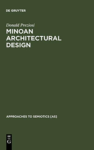 9789027934093: Minoan Architectural Design: Formation and Signification (Approaches to Semiotics)