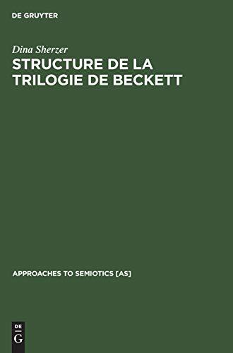 Structure De La Trilogie De Beckett: Molloy,: Dina Sherzer