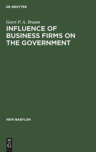 Influence of Business Firms on the Government: Geert P.A. Braam