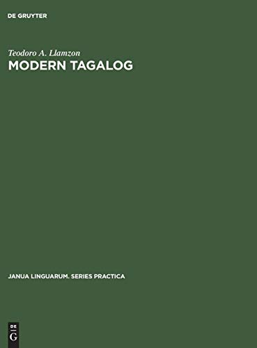 Modern Tagalog: A Functional-Structural Description: Teodoro A. Llamzon