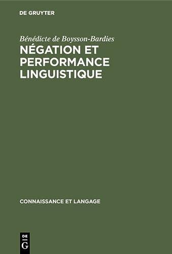Negation Et Performance Linguistique (French Edition) (9027964424) by Boysson-Bardies, Ba(c)Na(c)Dicte De; Boysson-Bardies, B. N. Dicte De; Boysson-Bardies, Benedicte De